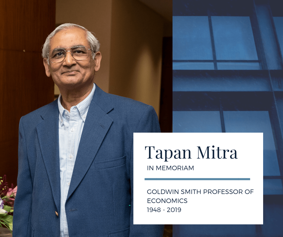 "Illustration depicting Tapan Mitra, facade of Uris Hall, and text ""Tapan Mitra In Memoriam, GOLDWIN SMITH PROFESSOR OF ECONOMICS 1948 - 2019"""