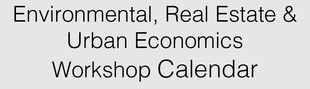 Link to CU Event Calendar View of All Environmental, real estate, and urban economics Workshops