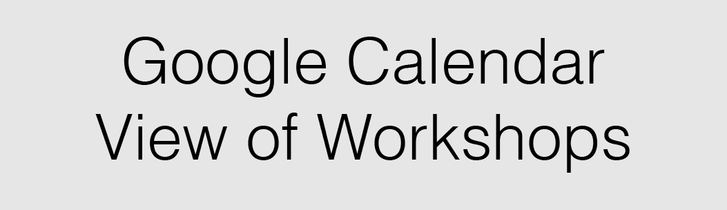 Link to Google Calendar View of Economics Workshops