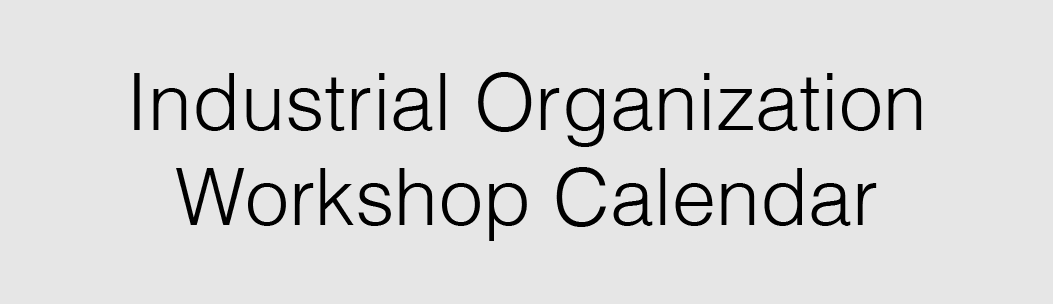 Link to CU Event Calendar View of All Industrial Organization Workshops